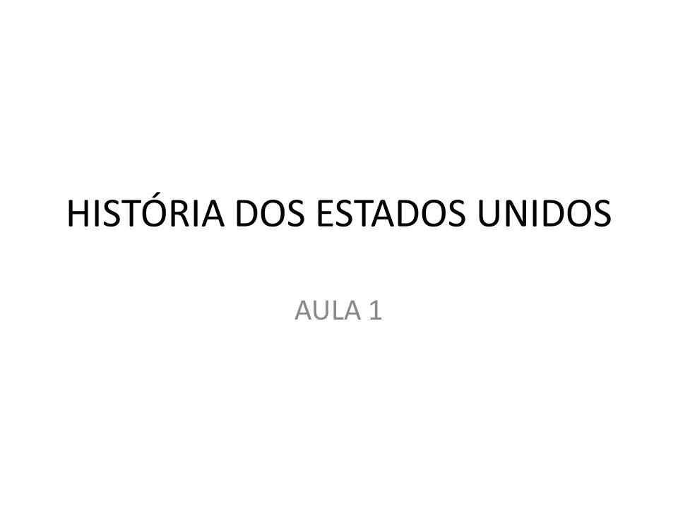 HISTÓRIA DOS ESTADOS UNIDOS