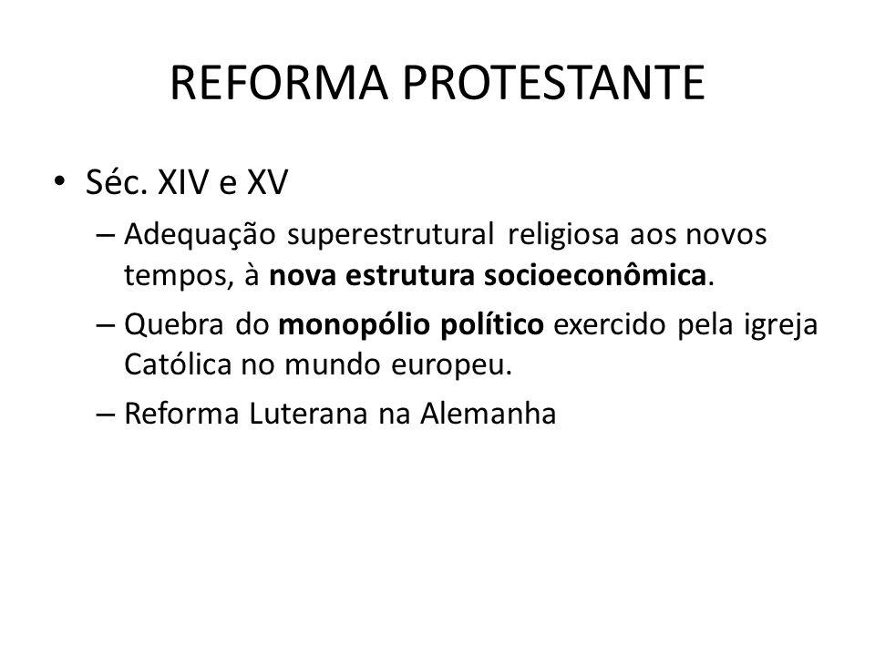 REFORMA PROTESTANTE Séc. XIV e XV