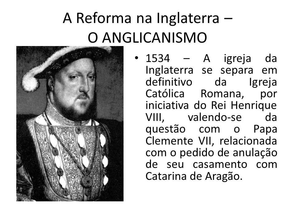 A Reforma na Inglaterra – O ANGLICANISMO