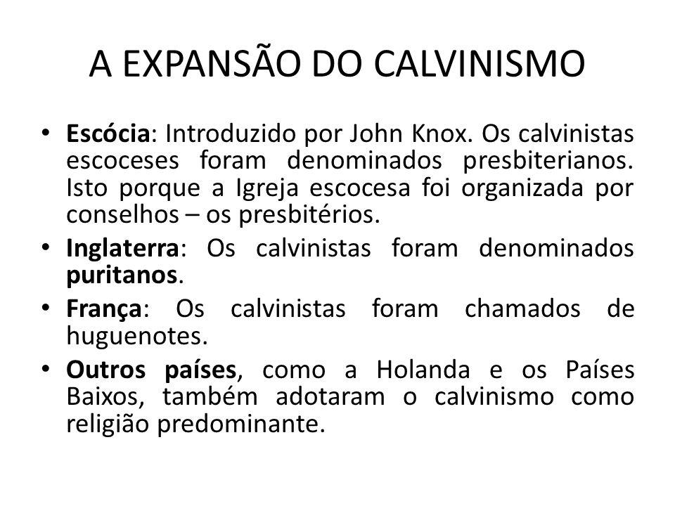 A EXPANSÃO DO CALVINISMO