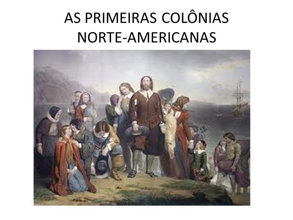 AS PRIMEIRAS COLÔNIAS NORTE-AMERICANAS
