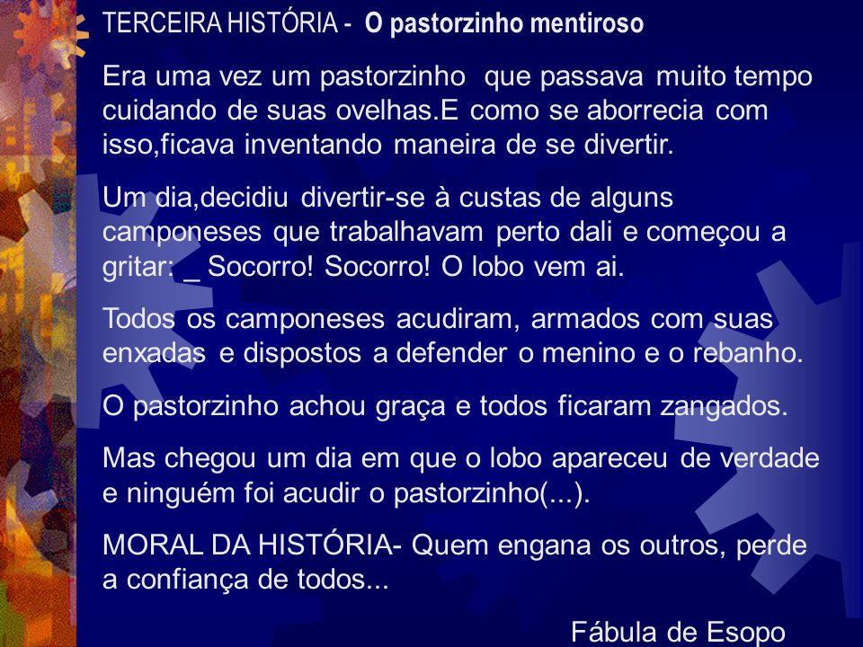 TERCEIRA HISTÓRIA - O pastorzinho mentiroso