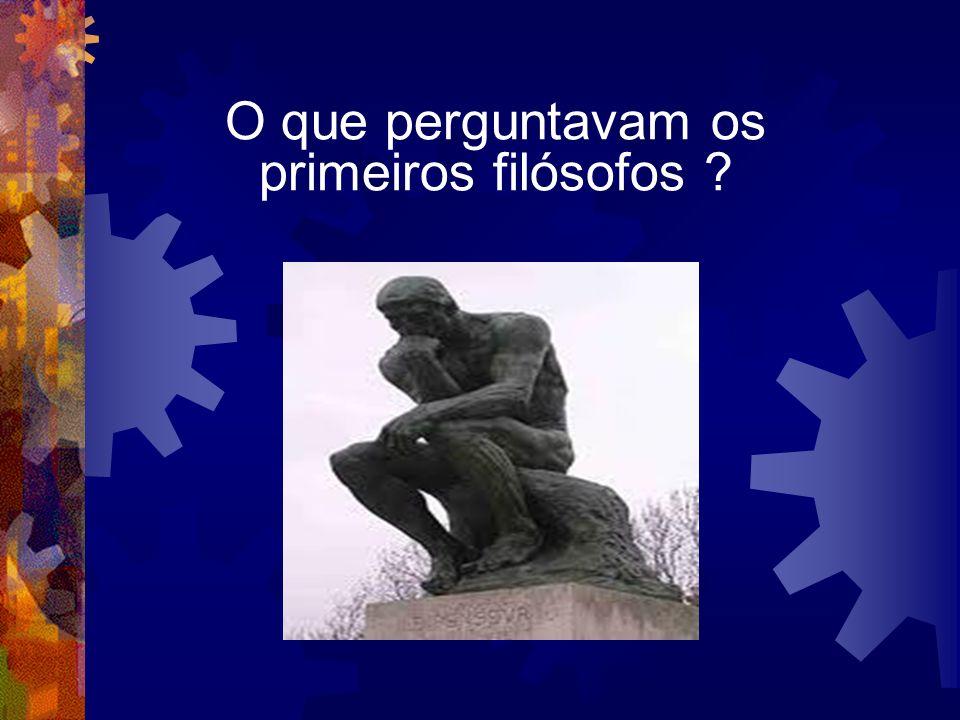 O que perguntavam os primeiros filósofos