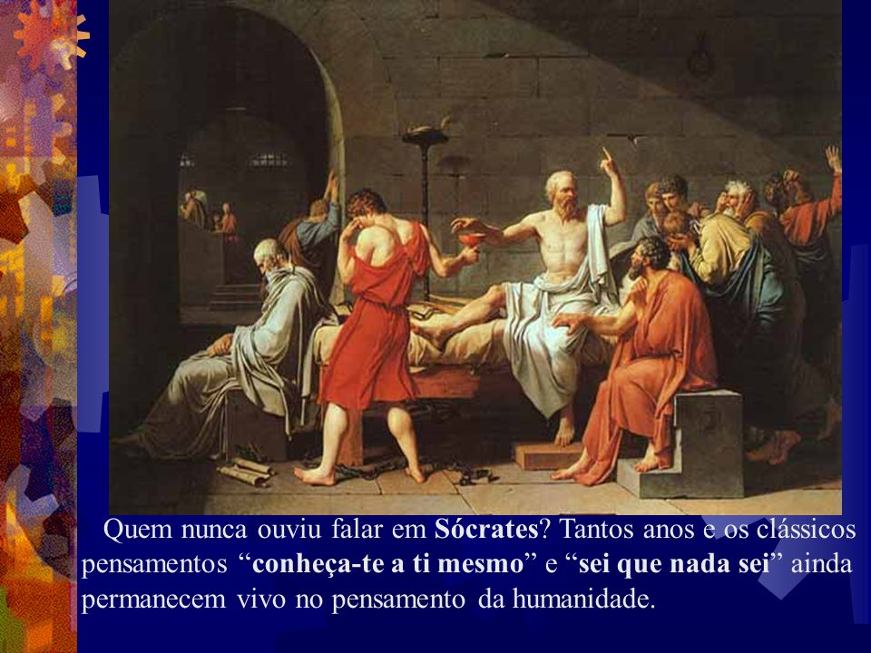 Quem nunca ouviu falar em Sócrates