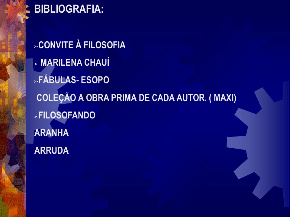 BIBLIOGRAFIA: CONVITE À FILOSOFIA MARILENA CHAUÍ FÁBULAS- ESOPO
