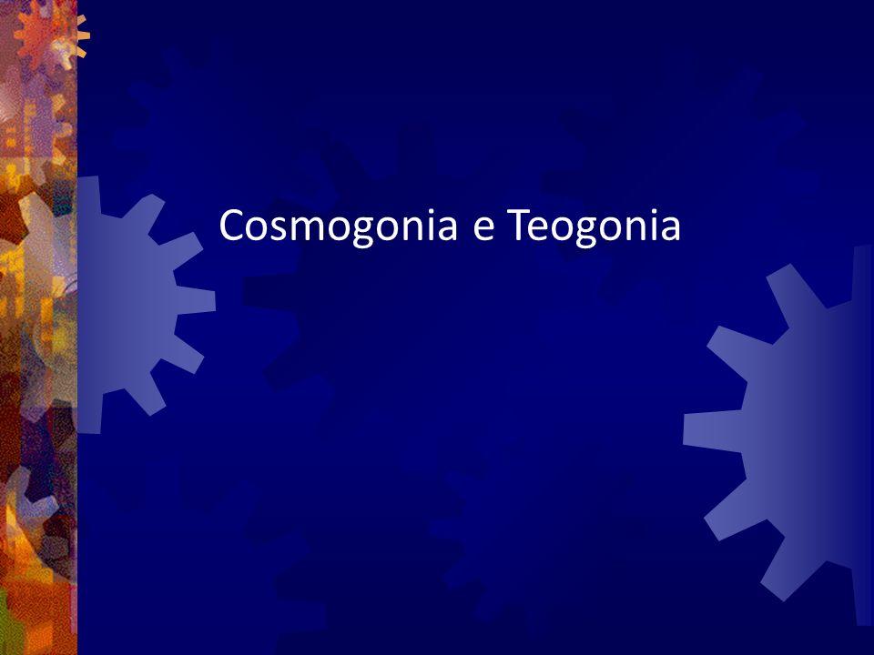 Cosmogonia e Teogonia