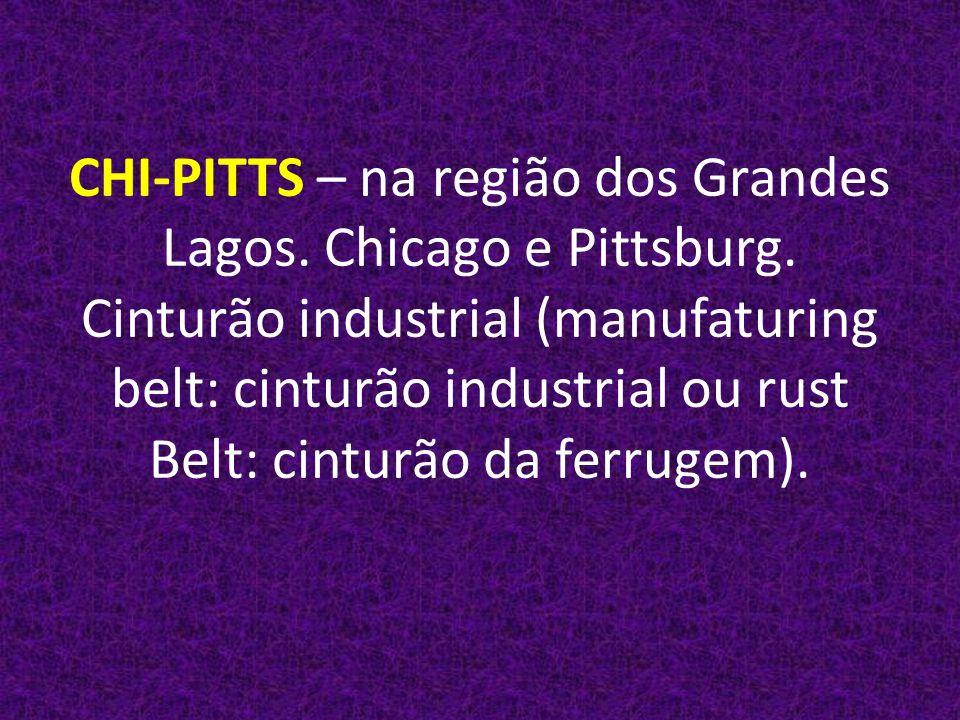 CHI-PITTS – na região dos Grandes Lagos. Chicago e Pittsburg