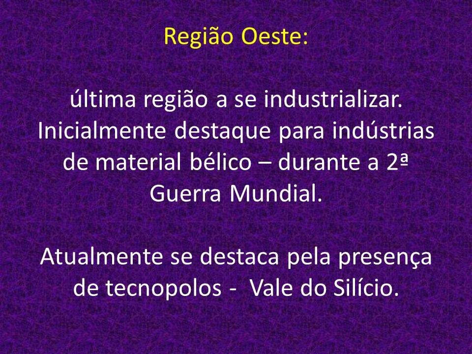 Região Oeste: última região a se industrializar