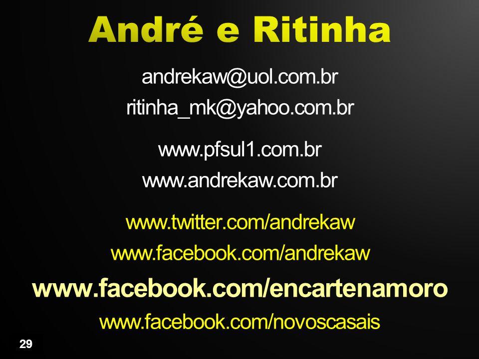 André e Ritinha www.facebook.com/encartenamoro andrekaw@uol.com.br