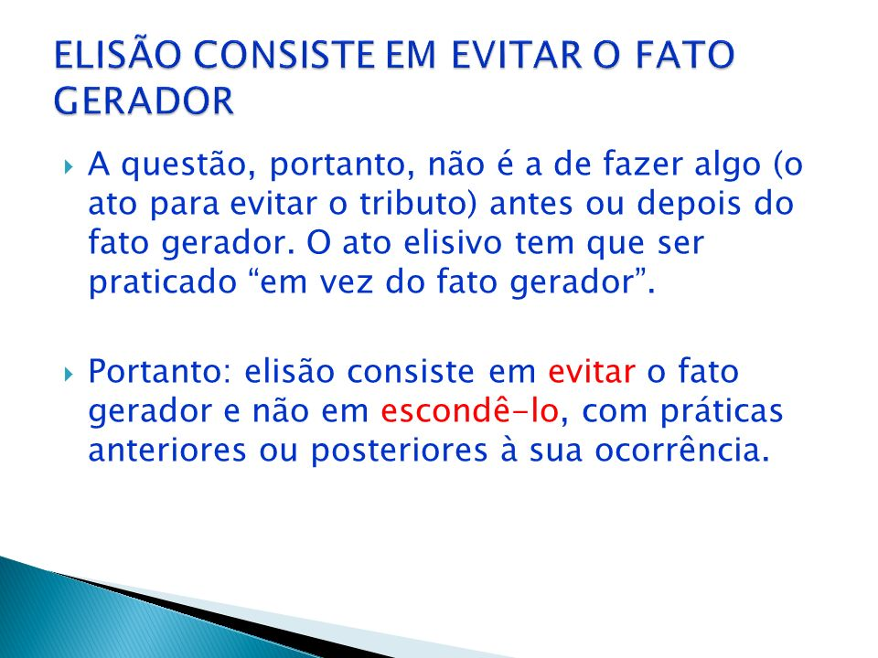 ELISÃO CONSISTE EM EVITAR O FATO GERADOR
