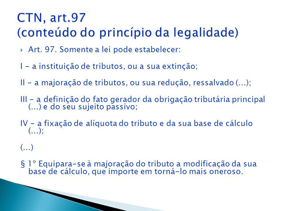 CTN, art.97 (conteúdo do princípio da legalidade)