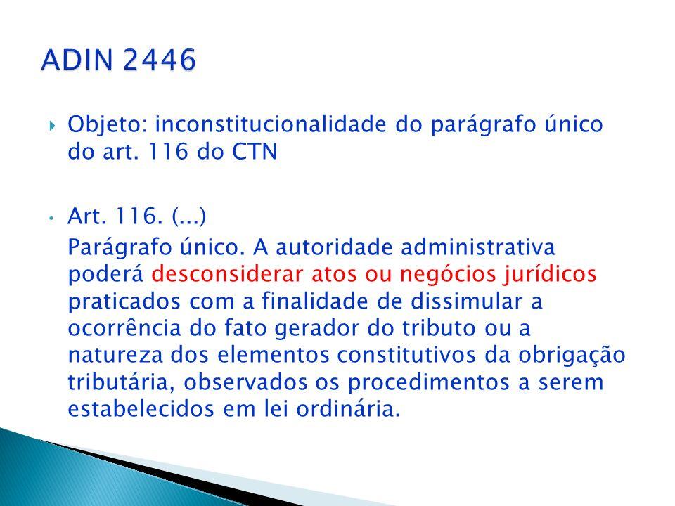 ADIN 2446 Objeto: inconstitucionalidade do parágrafo único do art. 116 do CTN. Art. 116. (...)