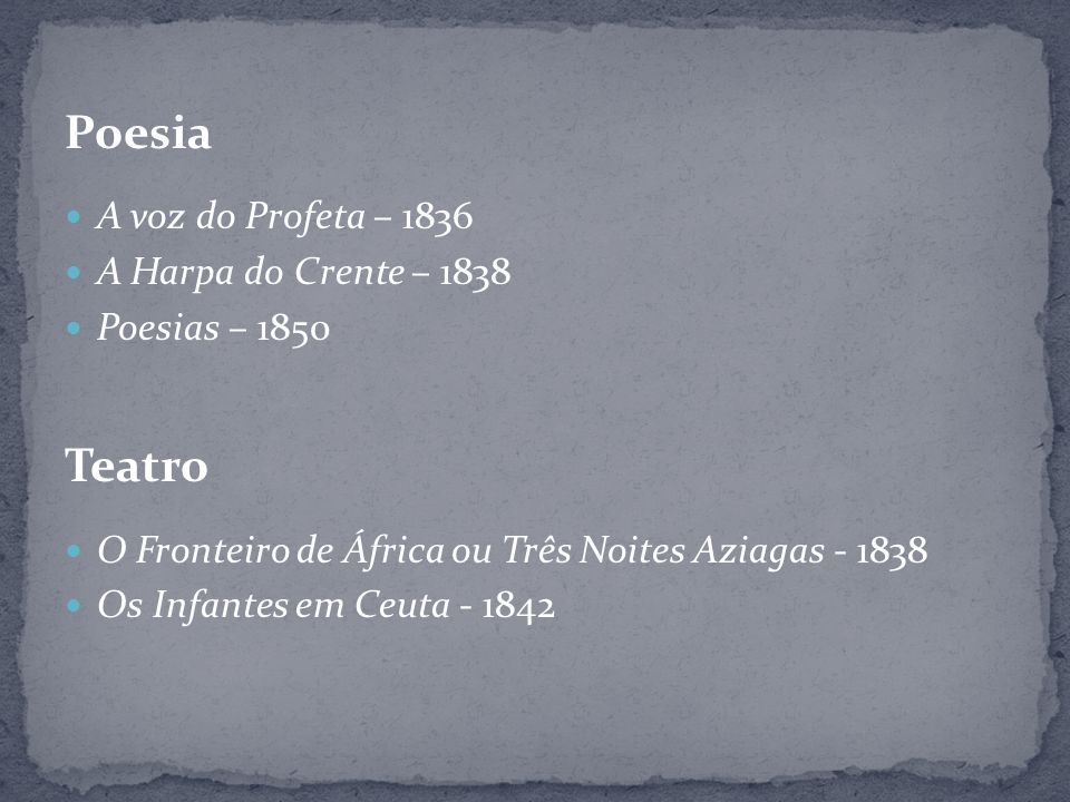 Poesia Teatro A voz do Profeta – 1836 A Harpa do Crente – 1838