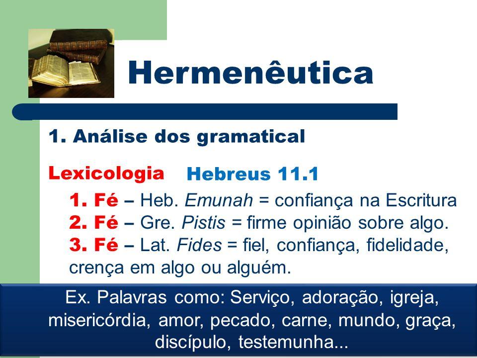 Hermenêutica 1. Análise dos gramatical Lexicologia Hebreus 11.1