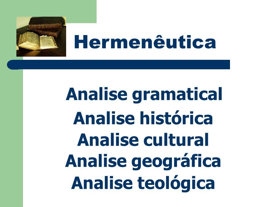 Hermenêutica Analise gramatical Analise histórica Analise cultural
