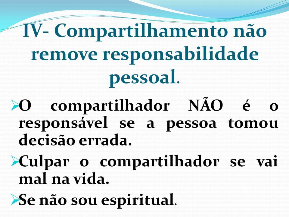 IV- Compartilhamento não remove responsabilidade pessoal.