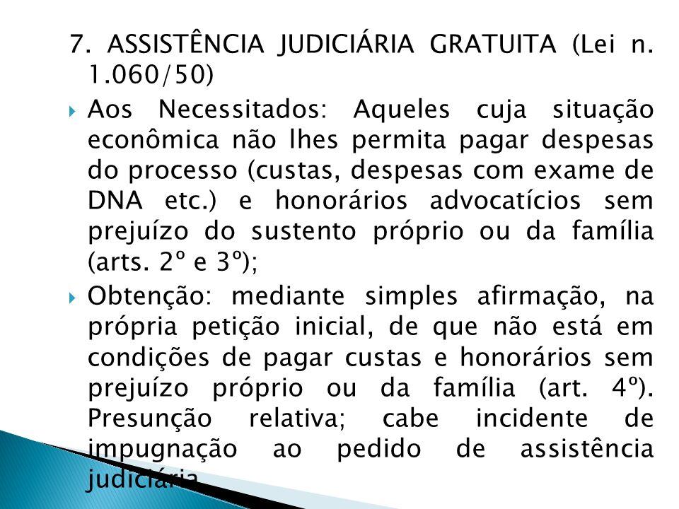 7. ASSISTÊNCIA JUDICIÁRIA GRATUITA (Lei n. 1.060/50)