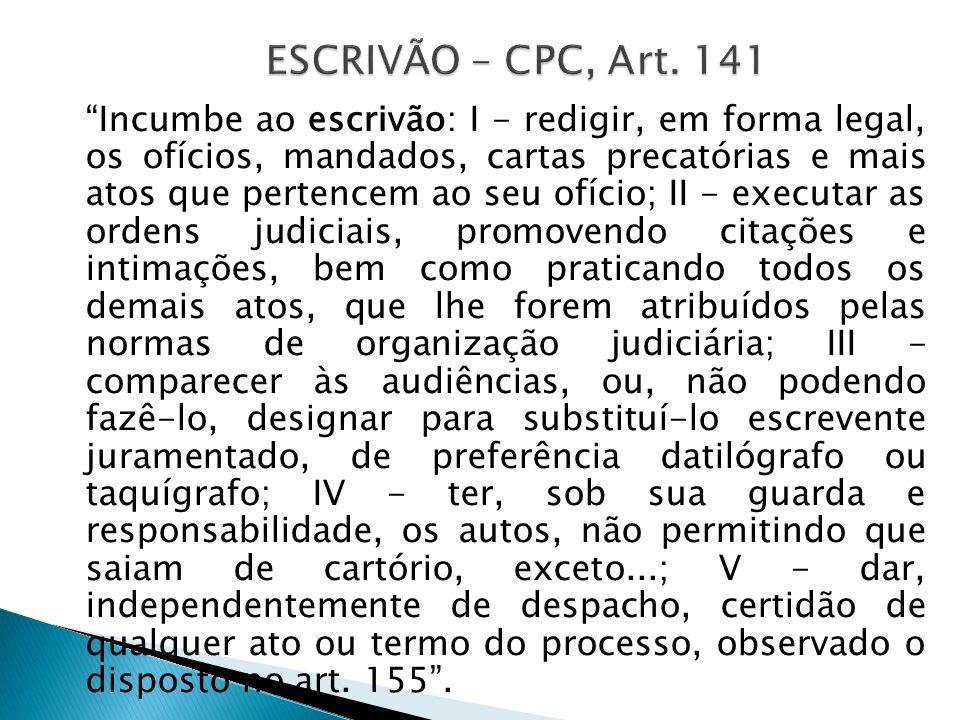ESCRIVÃO – CPC, Art. 141
