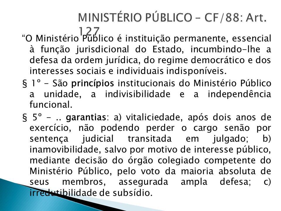 MINISTÉRIO PÚBLICO – CF/88: Art. 127