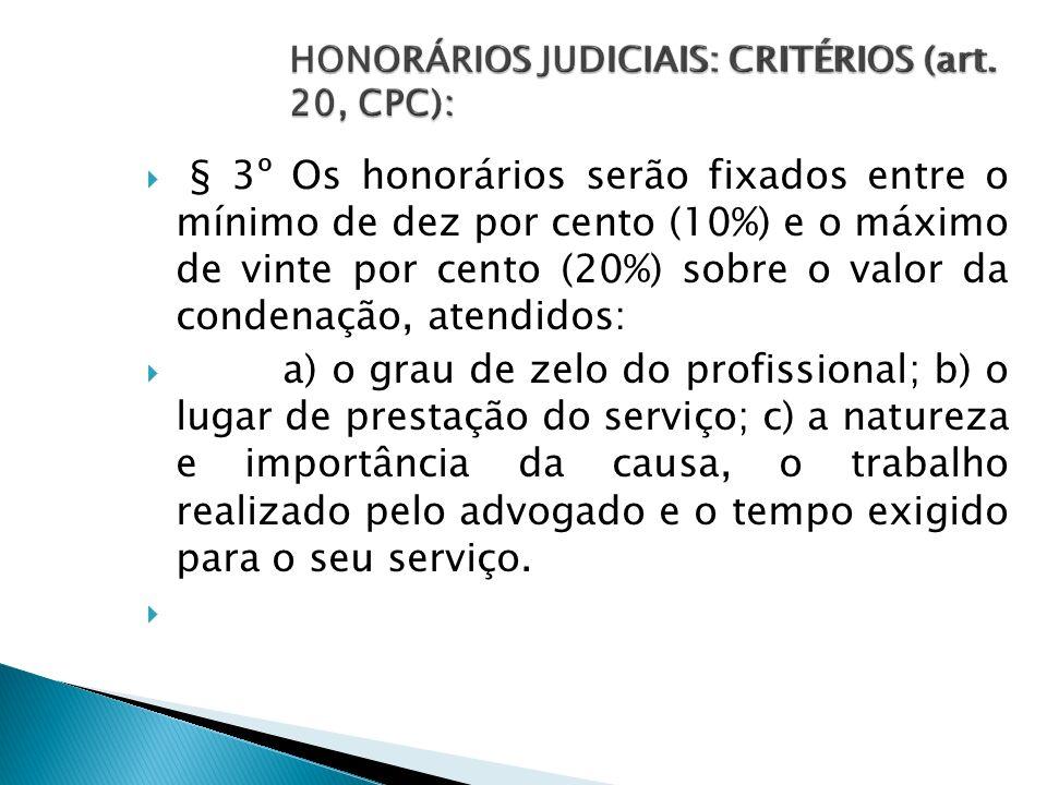 HONORÁRIOS JUDICIAIS: CRITÉRIOS (art. 20, CPC):