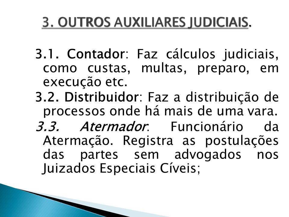 3. OUTROS AUXILIARES JUDICIAIS.
