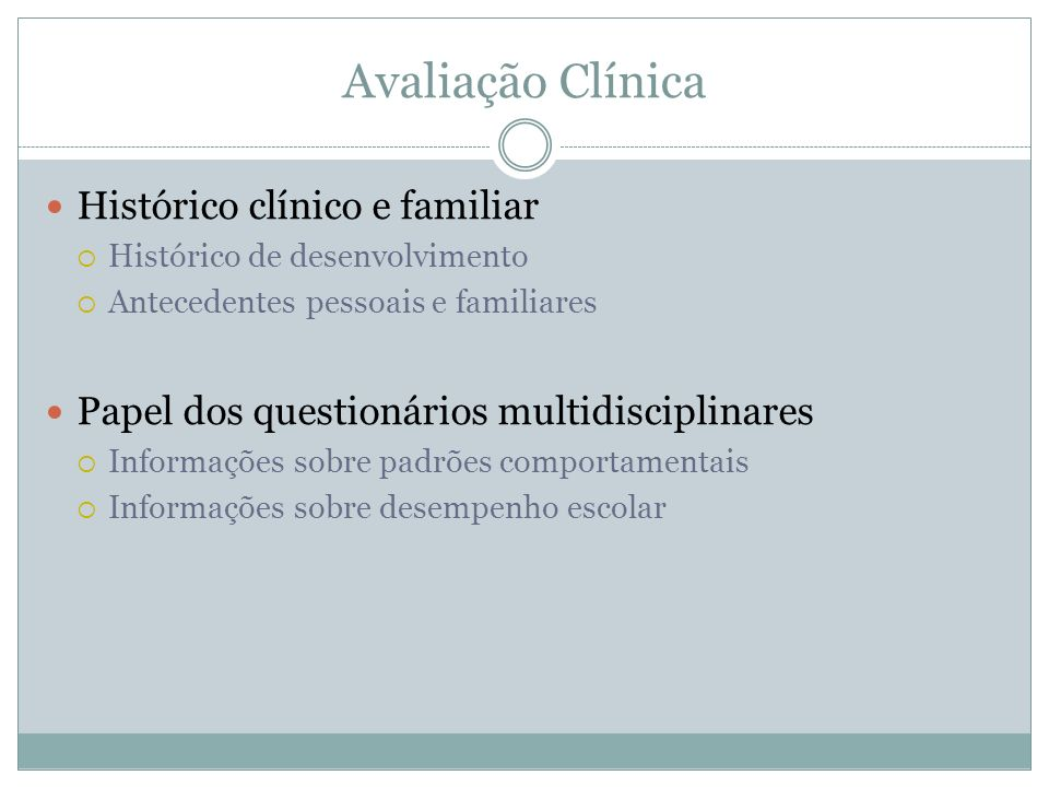 Avaliação Clínica Histórico clínico e familiar
