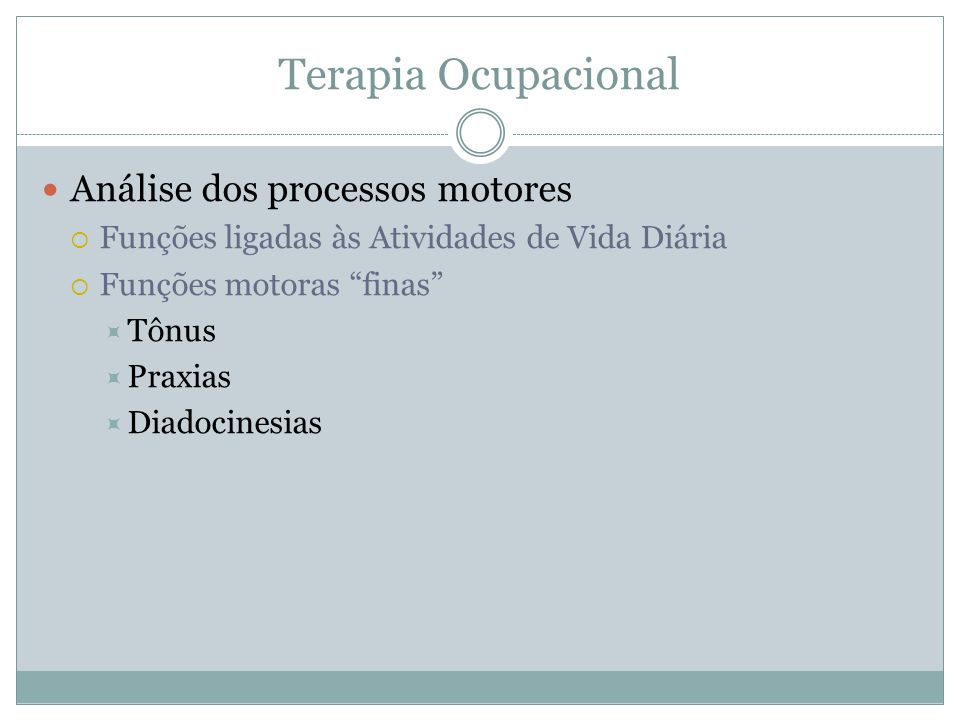 Terapia Ocupacional Análise dos processos motores