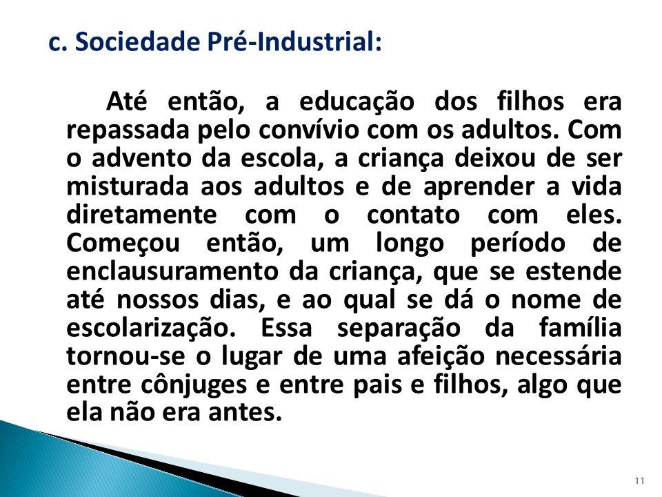 c. Sociedade Pré-Industrial: