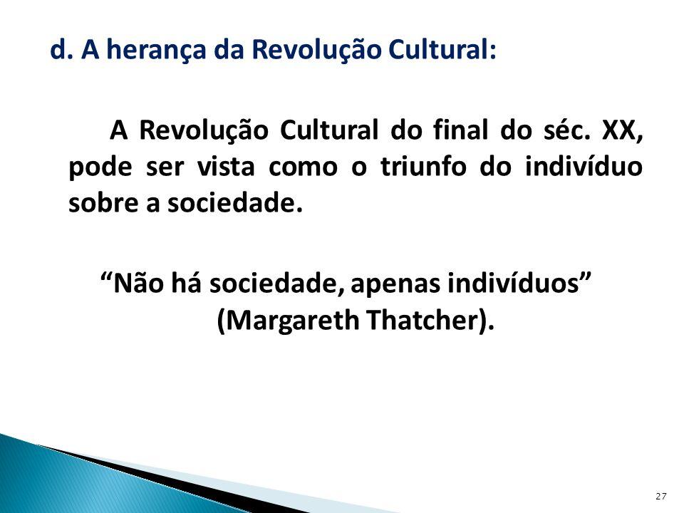 d. A herança da Revolução Cultural: A Revolução Cultural do final do séc.
