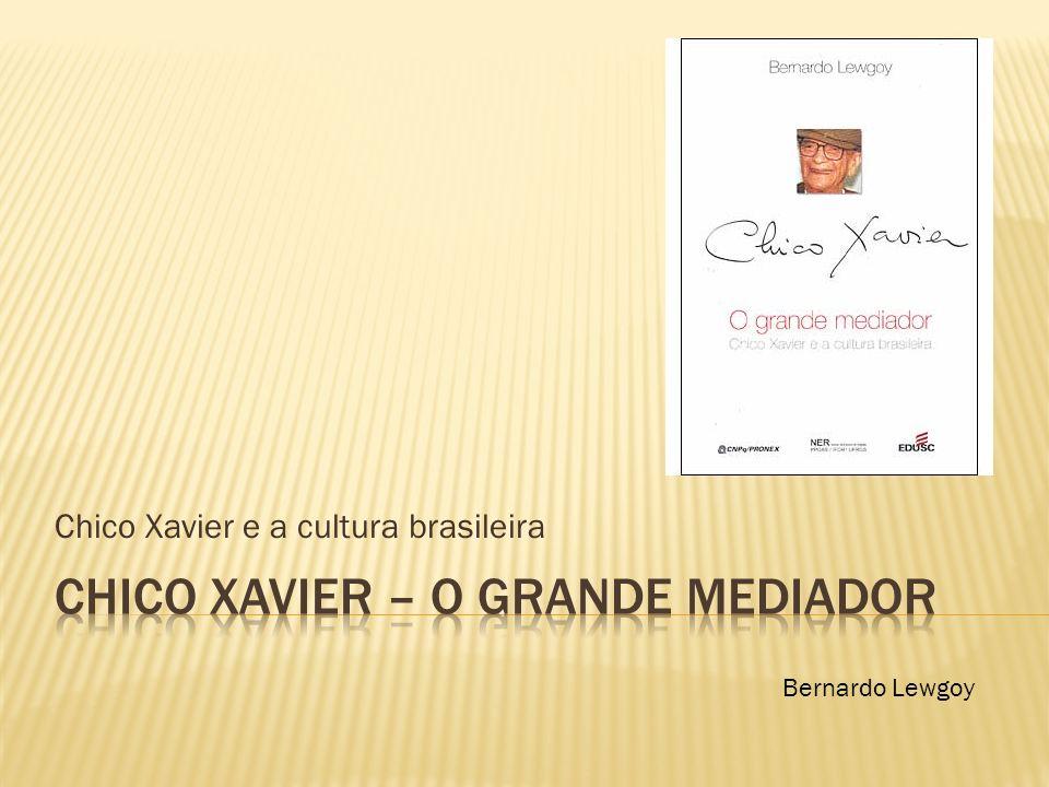 CHICO XAVIER – O GRANDE MEDIADOR