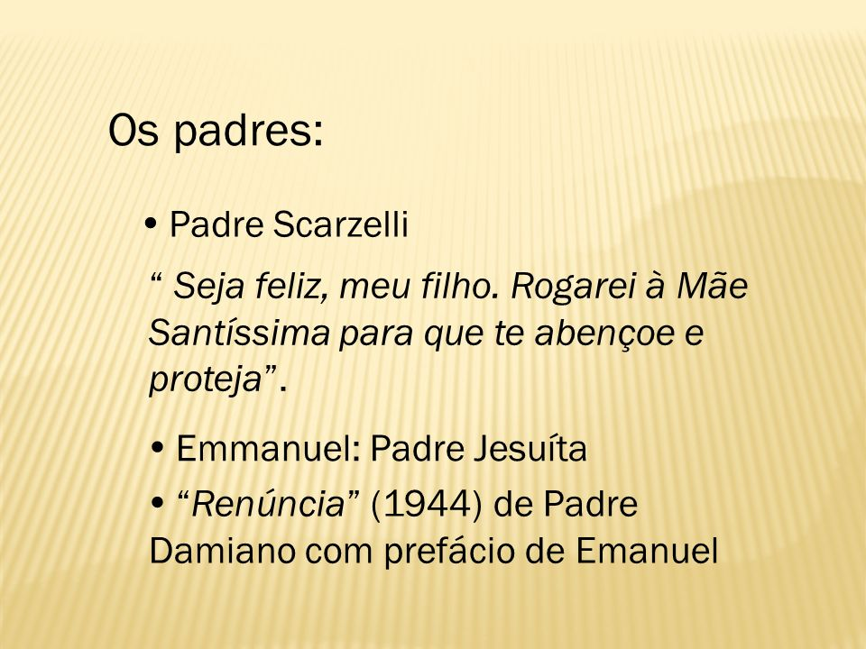 Os padres:  Padre Scarzelli