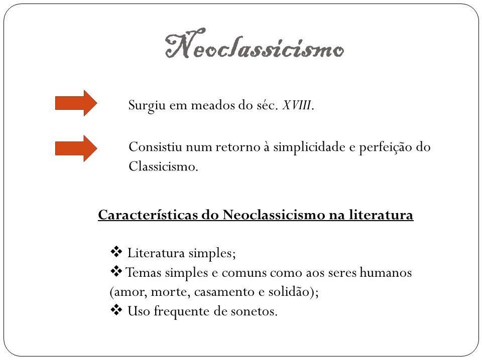 Neoclassicismo Surgiu em meados do séc. XVIII.