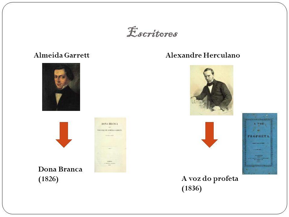 Escritores Almeida Garrett Alexandre Herculano Dona Branca (1826)