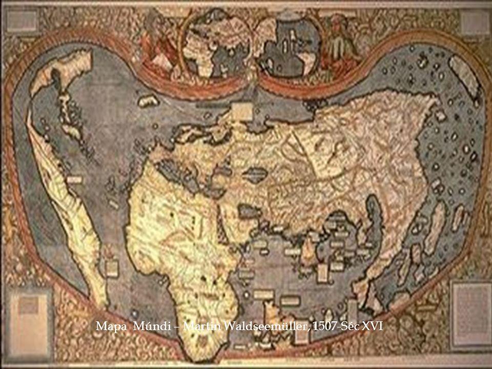 Mapa Múndi – Martin Waldseemüller, 1507-Séc XVI