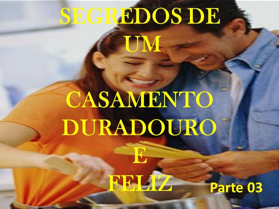 SEGREDOS DE UM CASAMENTO DURADOURO E FELIZ