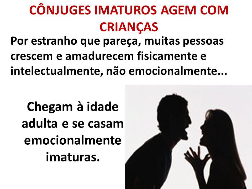 CÔNJUGES IMATUROS AGEM COM CRIANÇAS