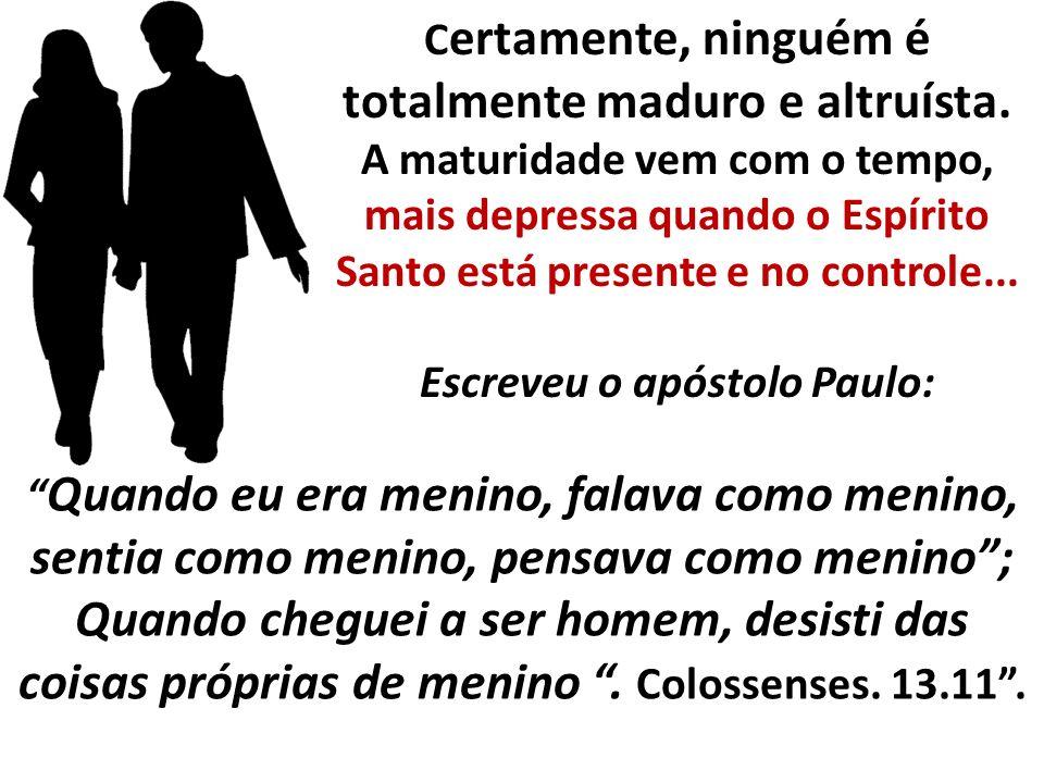 Escreveu o apóstolo Paulo: