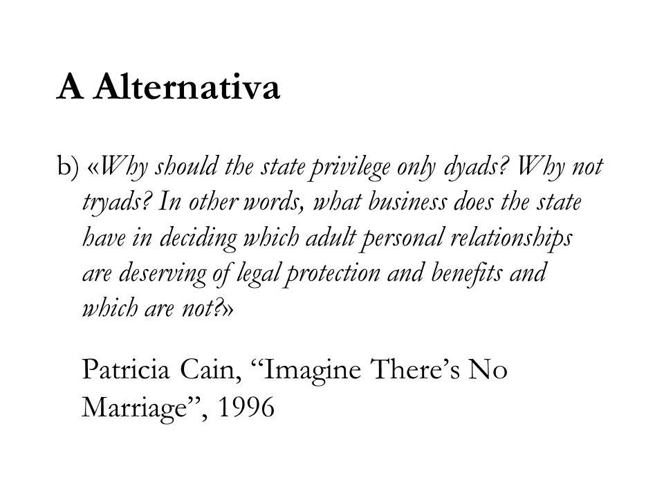A Alternativa Patricia Cain, Imagine There's No Marriage , 1996