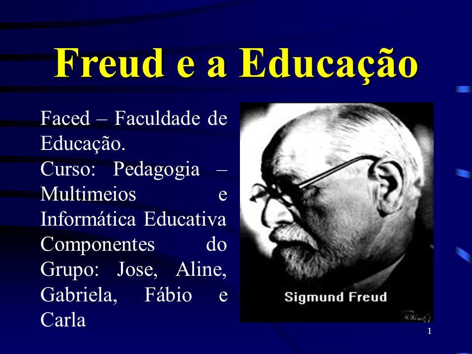 Freud e a Educação Faced – Faculdade de Educação.