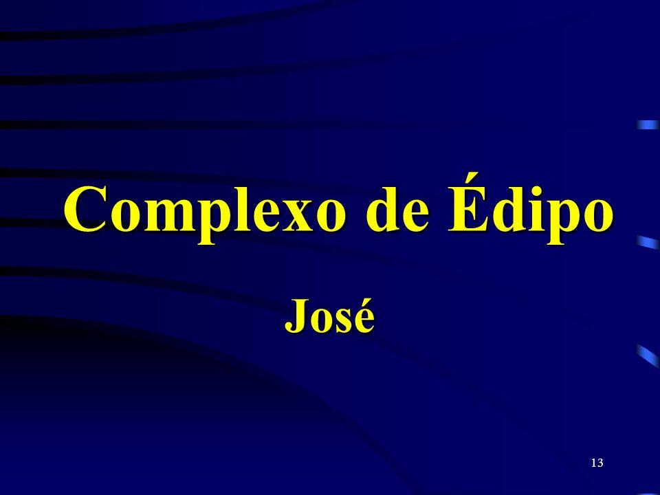 Complexo de Édipo José
