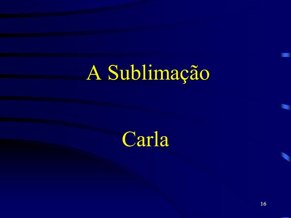 A Sublimação Carla