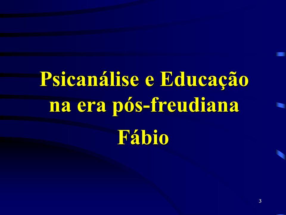 Psicanálise e Educação na era pós-freudiana