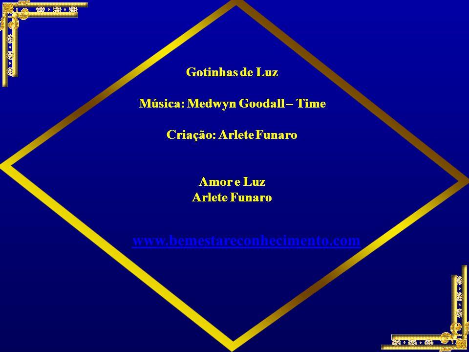 www.bemestareconhecimento.com Gotinhas de Luz
