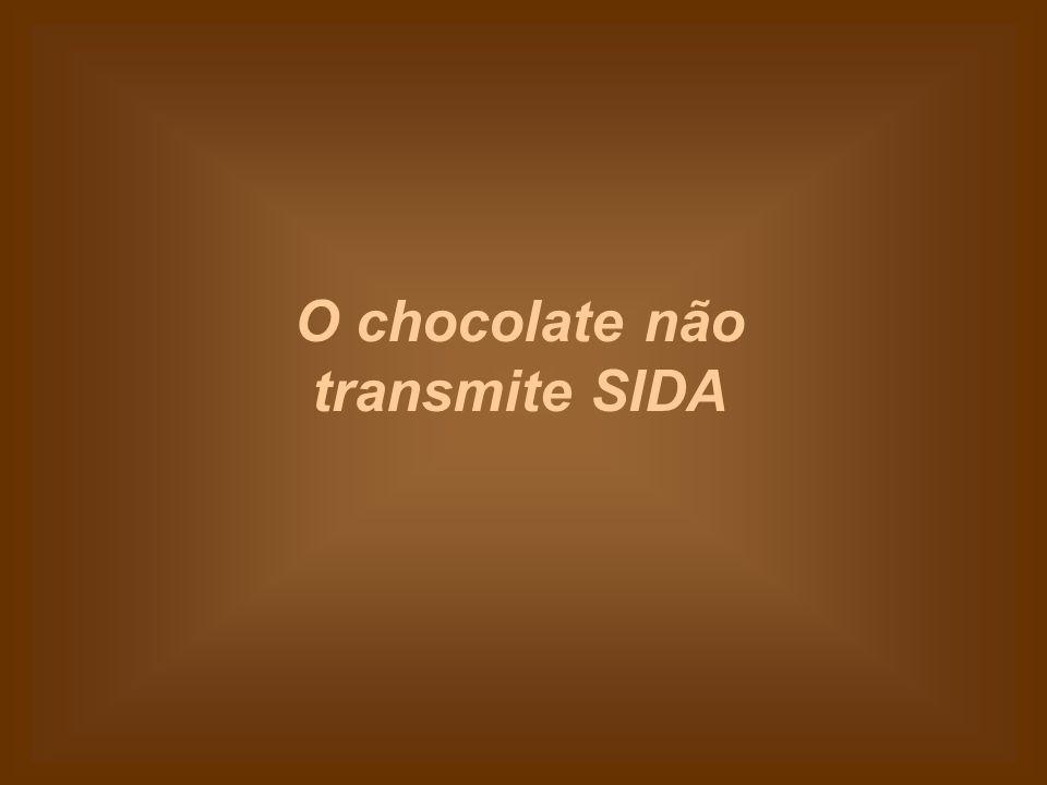 O chocolate não transmite SIDA