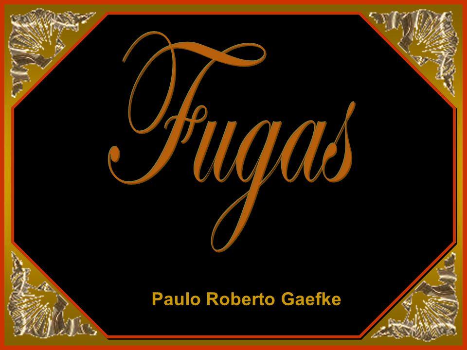 Fugas Paulo Roberto Gaefke