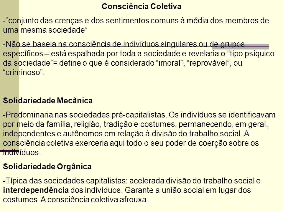Consciência Coletiva conjunto das crenças e dos sentimentos comuns à média dos membros de uma mesma sociedade