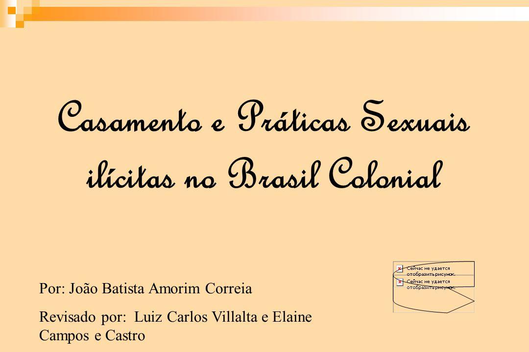 Casamento e Práticas Sexuais ilícitas no Brasil Colonial