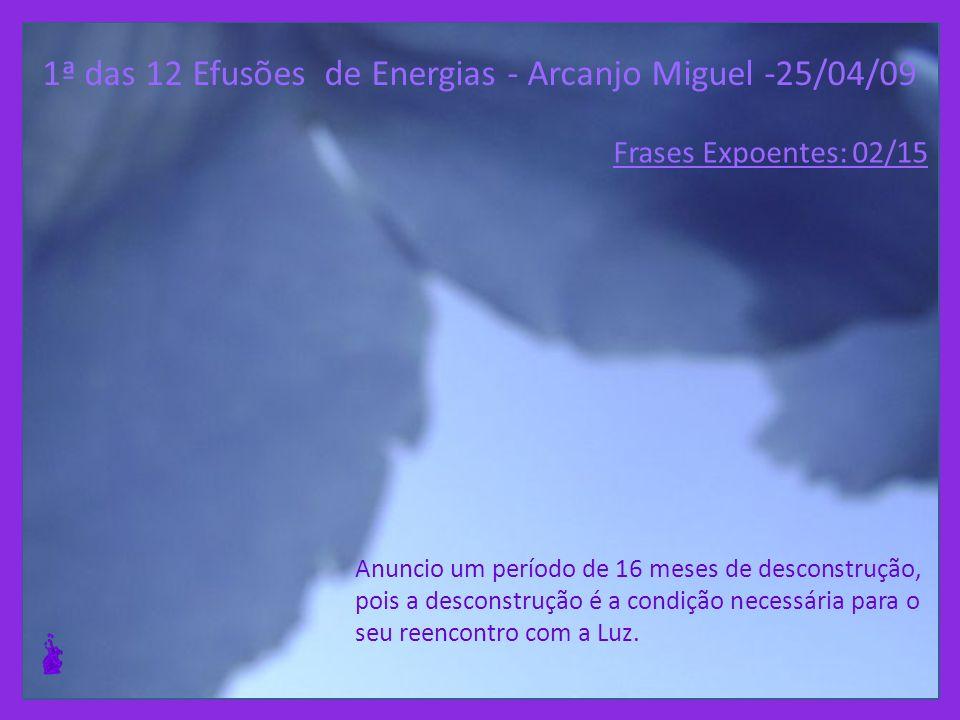 1ª das 12 Efusões de Energias - Arcanjo Miguel -25/04/09
