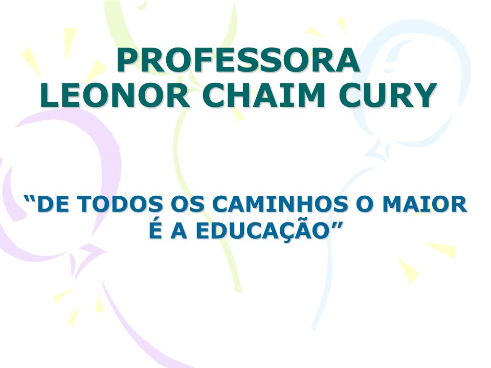 PROFESSORA LEONOR CHAIM CURY