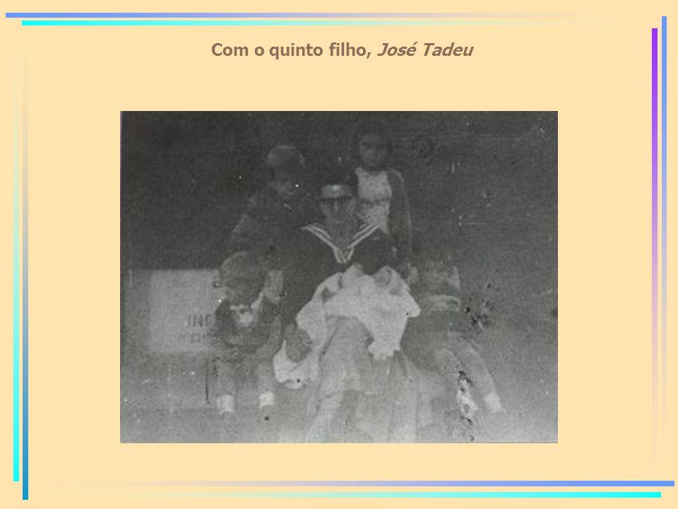 Com o quinto filho, José Tadeu